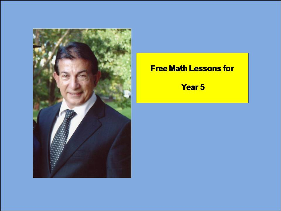 Year 5 Math Lessons (PLEASE DOWNLOAD TO ACTIVATE LINKS)