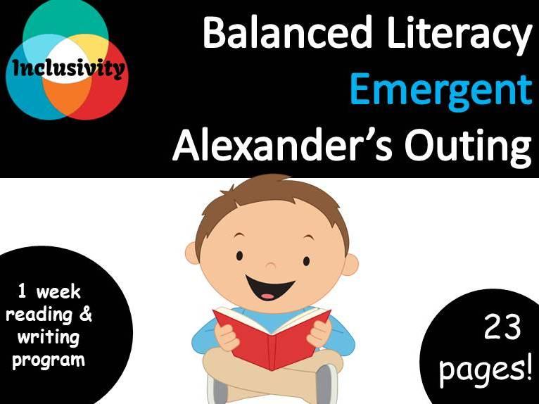 Balanced Literacy, Alexander's Outing, Emergent - Inclusivity