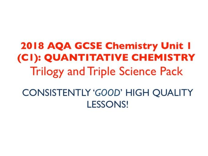 2018 AQA GCSE Chemistry Unit 1 (C1) Trilogy and Triple science pack