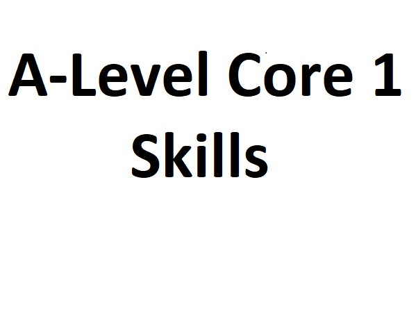 A-Level Core 1 practice skills and exam paper
