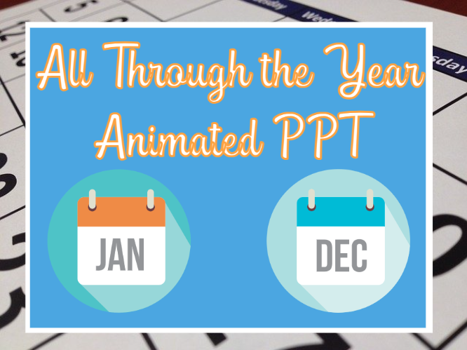 All Through the Year Animated PPT