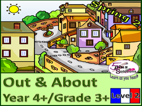 PRIMARY FRENCH UNIT YEAR 4+/GRADE 3+: OUT AND ABOUT