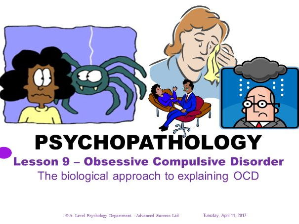 Powerpoint - Psychopathology - Lesson 10 - OCD - The biological approach to treating OCD