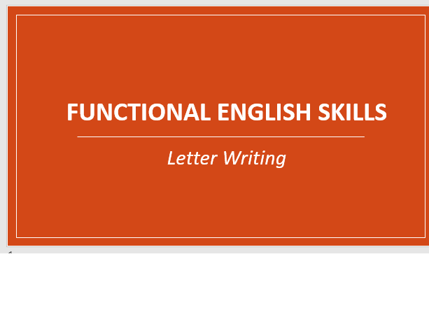 Functional Skills English: Letter Writing for L1 & L2 Learners. 29 page PPT