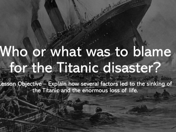 Who or What was to blame for the Titanic disaster