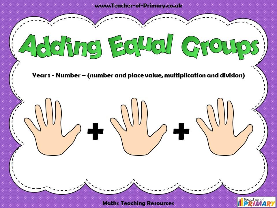 Adding Equal Groups - Year 1