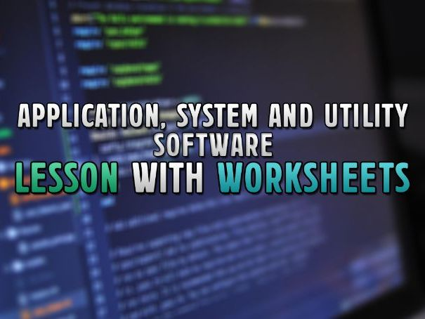 OCR GCSE Computer Science Lesson: Application, System and Utility Software