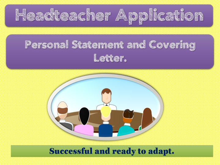 Headteacher Application - Personal Statement and cover letter. (Successful 2020))