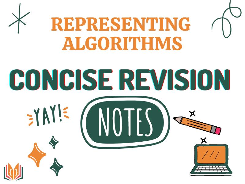 Concise Revision Notes Representing Algorithms GCSE Computing
