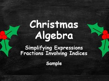 Christmas Algebra. Simplifying Expressions. Fractions. Indices. FREE SAMPLE