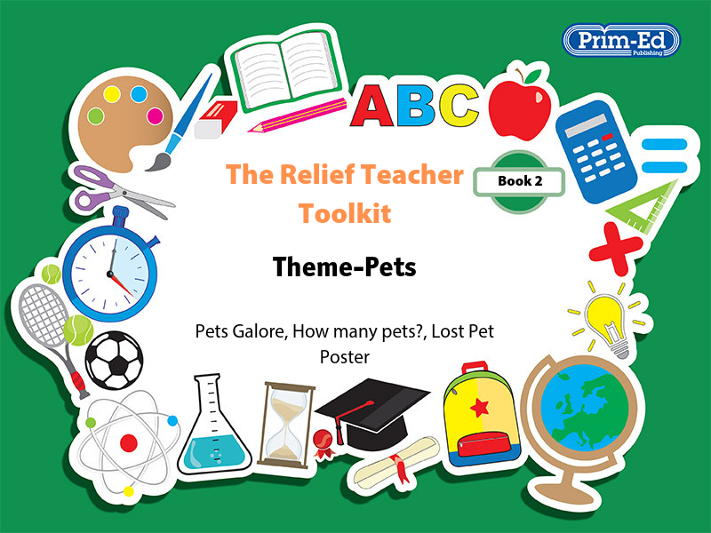 THE RELIEF TEACHER TOOLKIT: BOOK 2 THEME-PETS UNIT (KS2, Age 8-10)