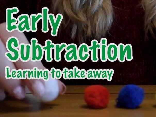Early Subtraction | Teaching Children to 'Take Away'