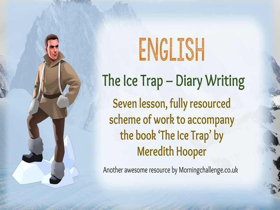 The Ice Trap - 7 Day Diary Writing Scheme for KS2