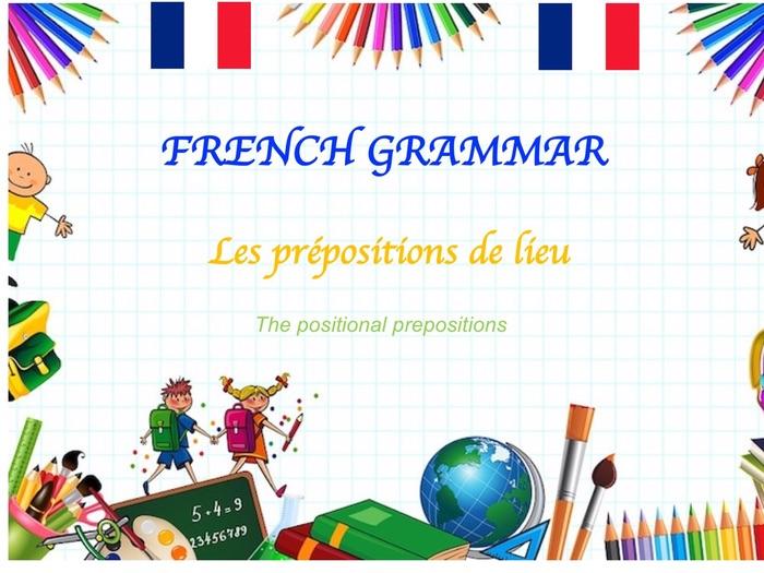 Positional prepositions in French (les prépositions de lieu)
