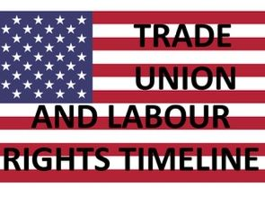 Timeline-Civil Rights in the USA 1865–1992: Trade Union and Labour Rights