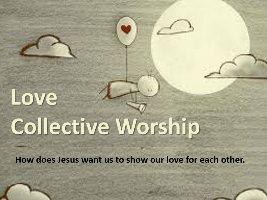 Collective Worship on Love