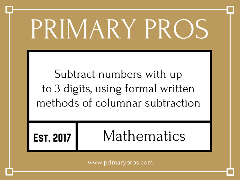 Subtract numbers with up to 3 digits, using formal written methods of columnar subtraction