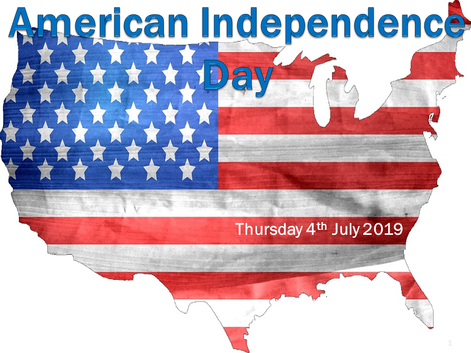 American Independence Day Assembly - 4th July 2019 - Key Stages 3, 4 and 5