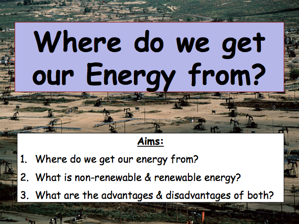 Where do we get our Energy from? Resources & Sustainability