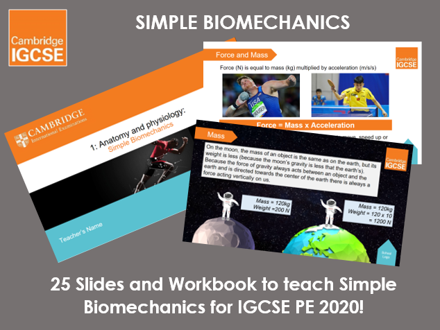 Simple Biomechanics - IGCSE Physical Education Ppt & Workbook