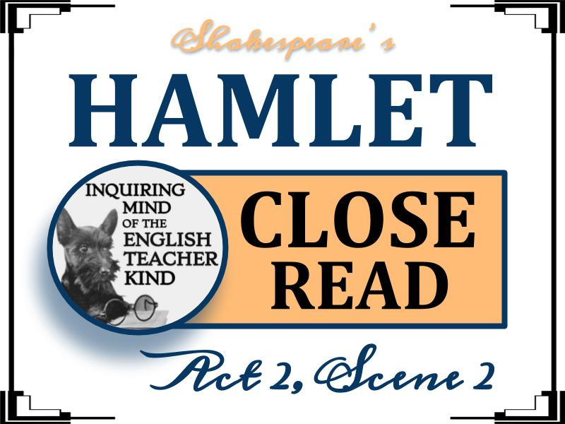 Shakespeare's Hamlet: Close Read for Act 2, Scene 2