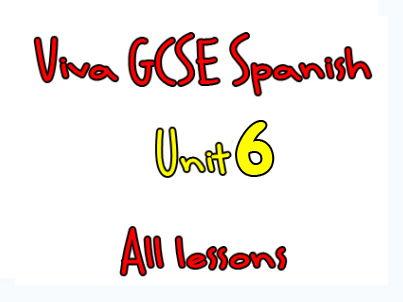 Viva Higher GCSE Spanish - Unit 6