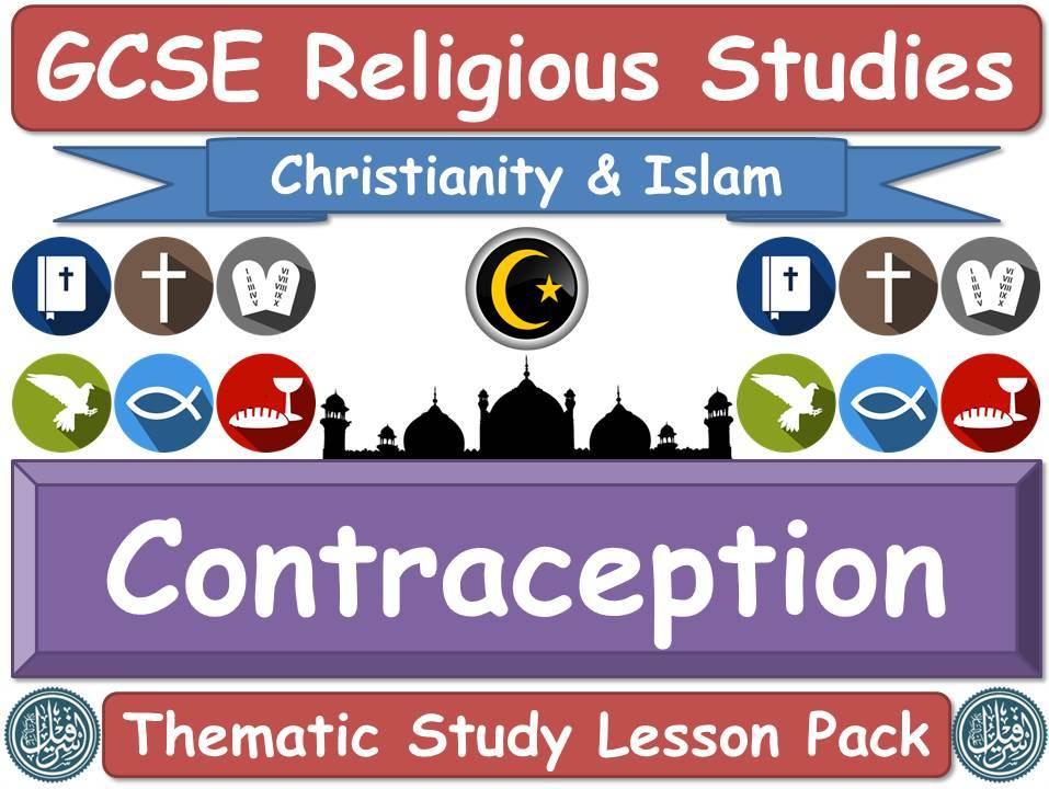Contraception - Islam & Christianity (GCSE Lesson Pack) (Muslim / Islamic & Christian Views) [Religious Studies]
