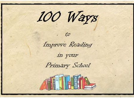 100 Ways to Improve Reading in Primary - English, leaders, coordinators , improving, literacy