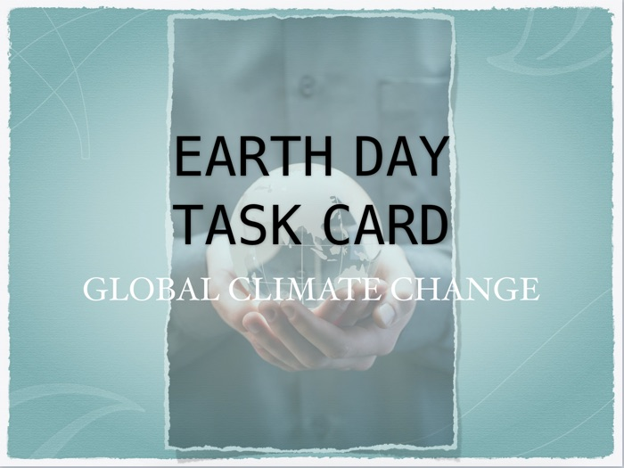 Global Climate Change Task Cards (Distance Learning)