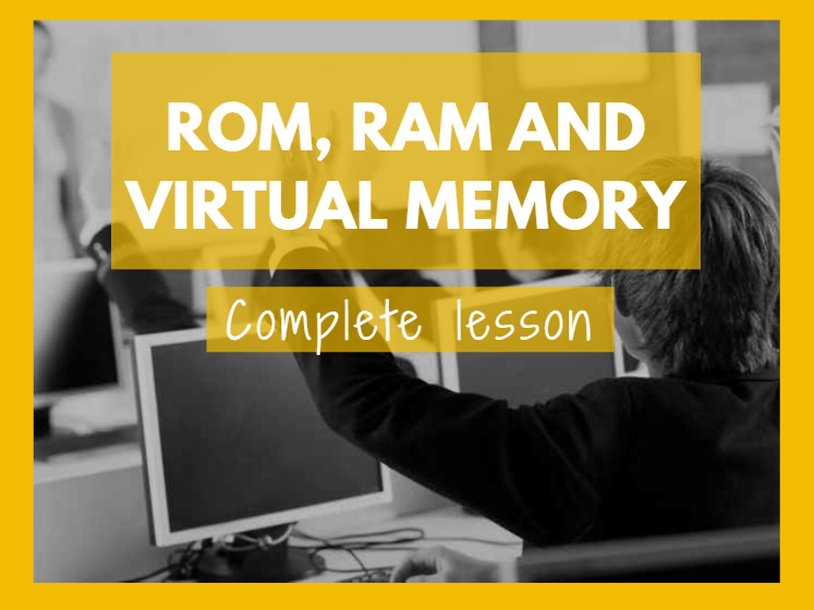 ROM, RAM and Virtual Memory