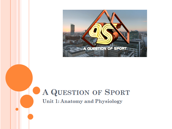 BTEC Sport Level 3 Unit 1 Revision: A Question of Sport 6 rounds!