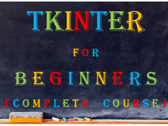tkinterTutor - learn how to develop  fully functioning tkinter windows