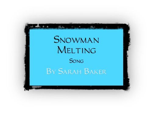 Snowman Melting - song
