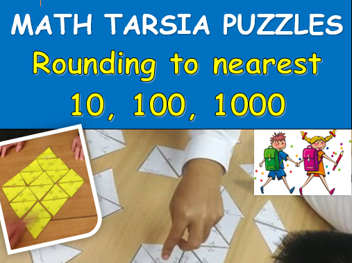 Math Tarsia Puzzle: ROUNDING TO NEAREST 10, 100, 1000