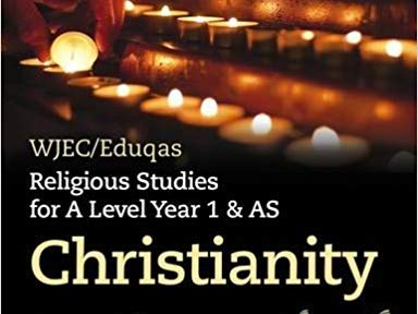 EDUQAS/WJEC A-level Christianity: Theme 1 Revision Sheets