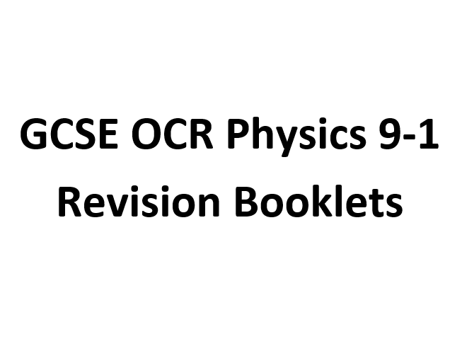GCSE OCR Physics 9-1 Revision Booklets