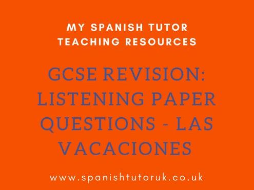GCSE Past Paper Listening Questions Foundation - Las Vacaciones