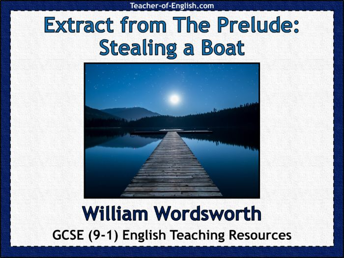 Extract from The Prelude: Stealing a Boat by William Wordsworth (PowerPoint and Worksheets)
