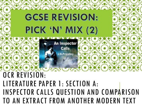 OCR Pick 'n' Mix Revision Question: Literature: Inspector Calls + an unseen extract