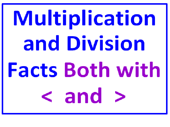 Multiplication Facts Greater Less Than PLUS Division Facts Greater Less Than (Both Sets)