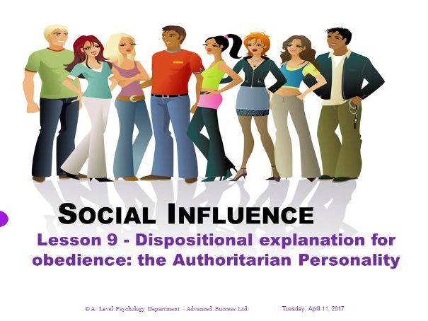 Powerpoint - Social Influence - Lesson 9 - Dispositional explanation for obedience