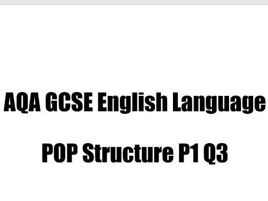 POP Structure AQA GCSE English Language P1 Q3
