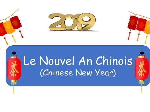 UPDATED - Le Nouvel An Chinois 2019  - A French resource for KS2/KS3 & KS4