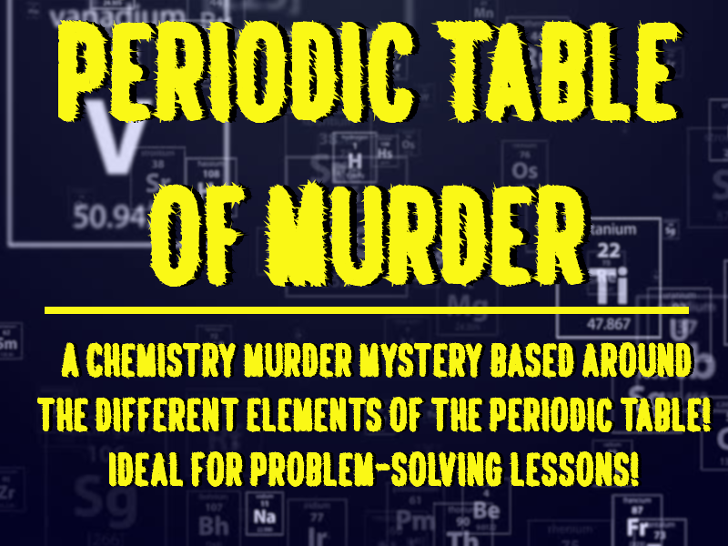 Periodic Table - Murder Mystery