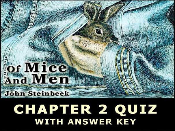 Of Mice and Men CHAPTER 2 QUIZ John Steinbeck