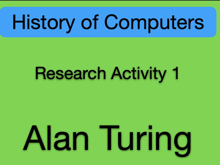 History of Computers - Alan Turing