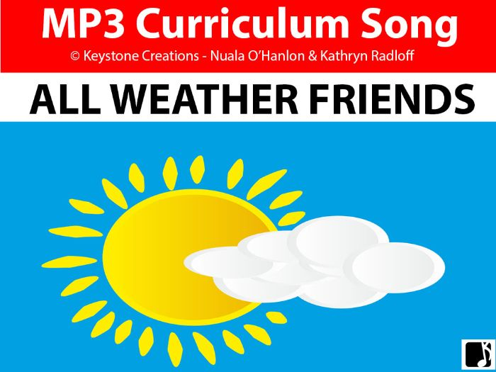 'ALL WEATHER FRIENDS' (Grades Pre K-3) ~ Curriculum Song MP3 & Lesson Materials