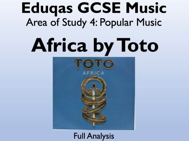 Africa (Toto) - Full Analysis - PowerPoint (Eduqas GCSE Music)