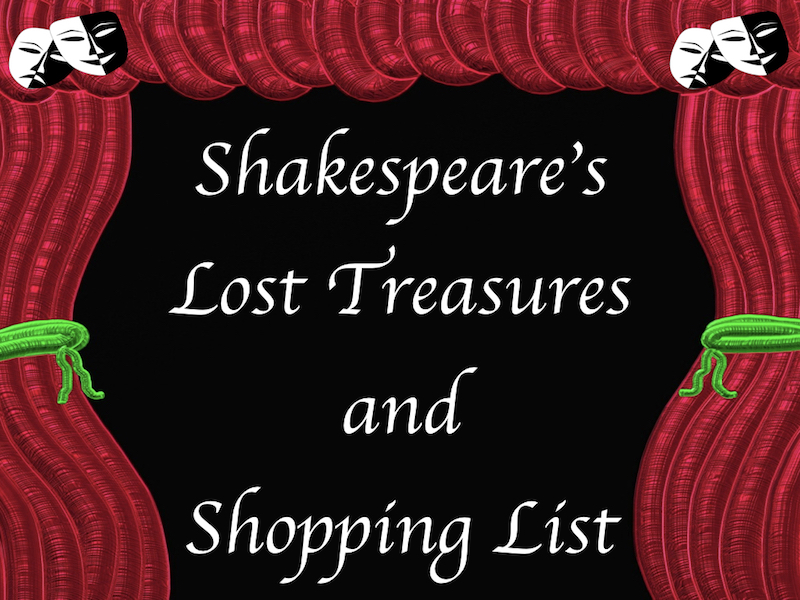 William Shakespeare – Lost Treasures and a Shopping List