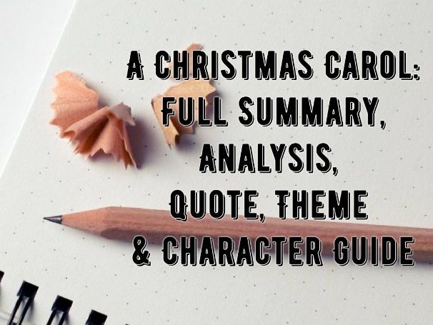 A Christmas Carol - FULL SUMMARY AND ANALYSIS REVISION / STUDY GUIDE